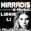 Lykke Li - I Follow Rivers (Mirradis e-Music) --- DOWNLOAD FREE