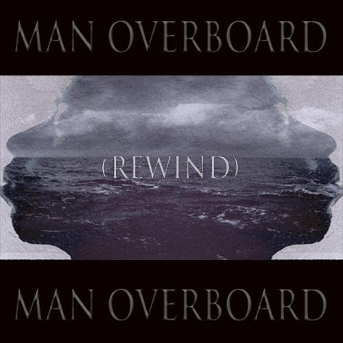 Man Overboard(Rewind)