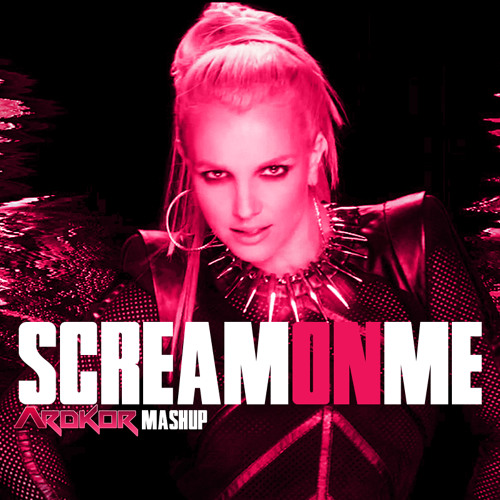 Scream On Me (ArdKor Mashup) - Will I Am / Britney Spears / Maroon 5 / Eric Pridz