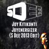 Joy Kitikonti - Joyenergizer (S Dee 2013 Edit)