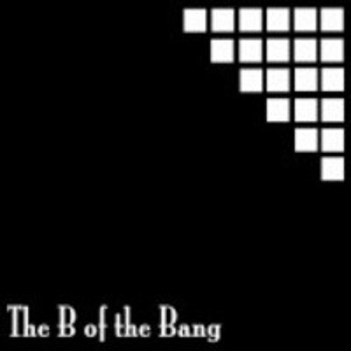 The B of the Bang - First Thought of the Morning