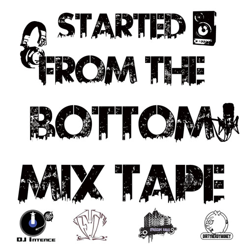 Started From The Bottom Mixtape