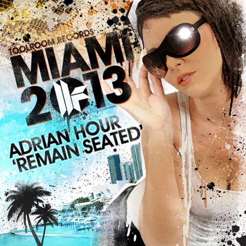 Adrian Hour - Remain Seated - Toolroom Records Miami 2013 - Out 25.02.13