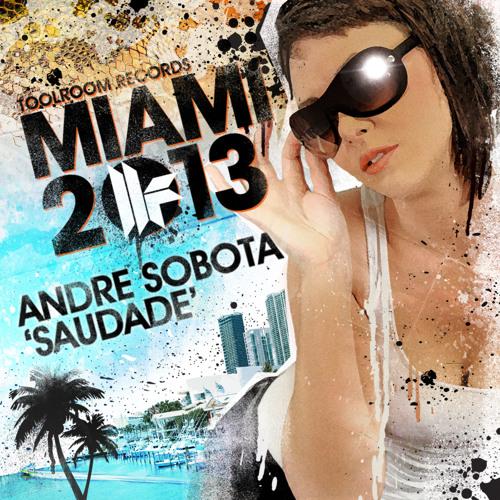 Andre Sobota - Saudade - Toolroom Records Miami 2013 - Out 25.02.13