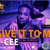 Kcee Ft Flavour-give it to me