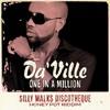 Da'Ville - One In A Million [Honey Pot Riddim by Silly Walks Discotheque 2013]
