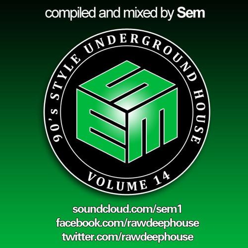 Sem :: 90's Style Underground House Vol. 14