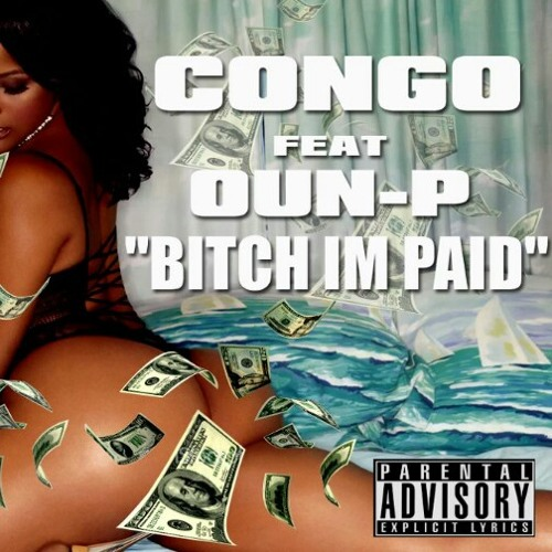 Bitch Im Paid by Congo Feat. Oun-p at Bronx, New York