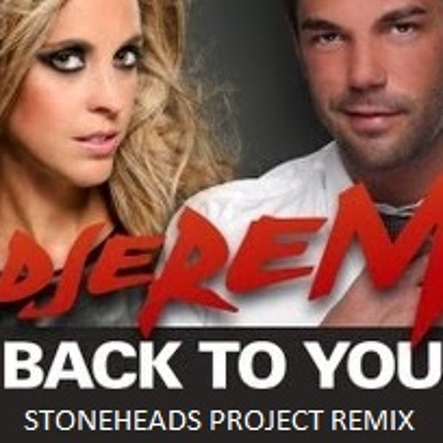 Djerem feat. Shana P - Back to you (Stoneheads Project Remix)