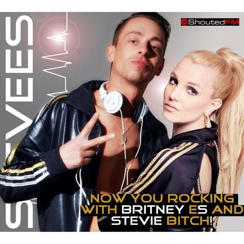 Britney Es Presents Stevie Bitch!