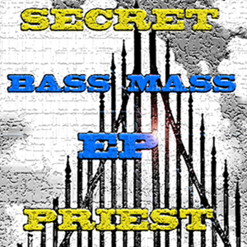 Secret Priest - Bass Mass EP - Kyrie