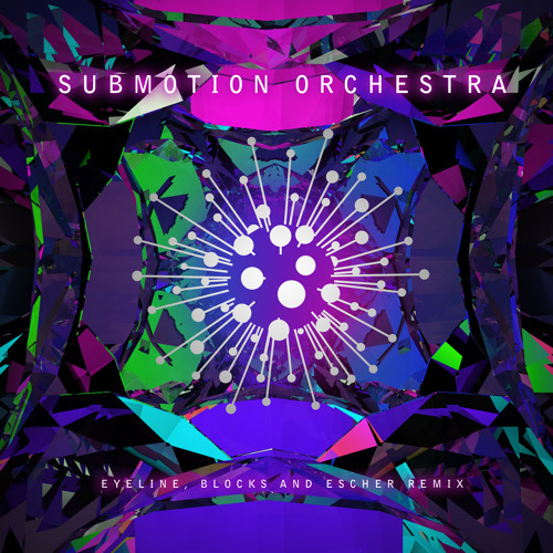 Submotion Orchestra - Eyeline (Blocks & Escher remix) OUT MARCH 4TH