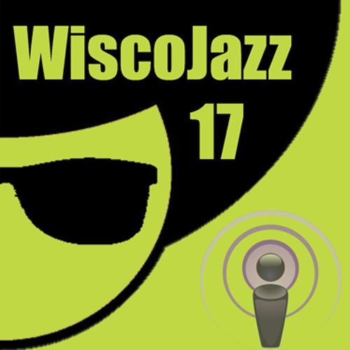 WiscoJazz-Cast: Episode 017