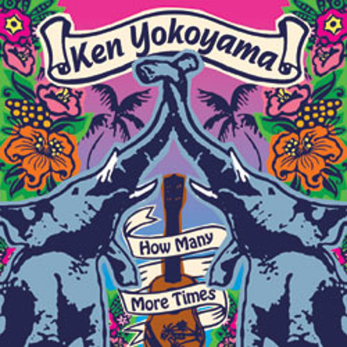 "Ken Yokoyama ""How Many More Times"""