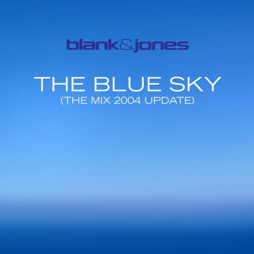 The Blue Sky (The Mix 2004 Update)
