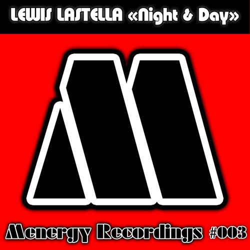 Lewis Lastella - Night & Day (Original Mix) [Menergy Recordings] - Preview