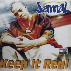 Jamal - Keep It Real Remix (Prod By Inspecta Morze)