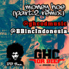 Free Download ECKO SHOW-Money Hoe Part.2 Remix @ghcodmusic & @BBincIndonesia Mp3
