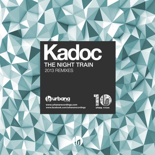 Kadoc - The Nighttrain 'Benny Rodrigues Remix' (Urbana Recordings)