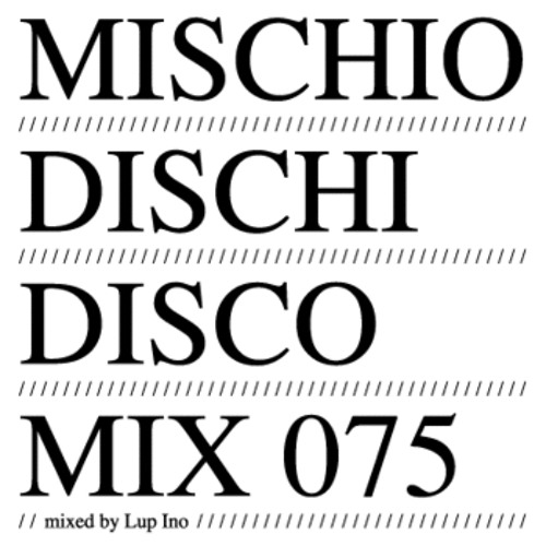 ///// Mischio Dischi Disco ////  MIX 075 ///// Mixed by Lup Ino /////
