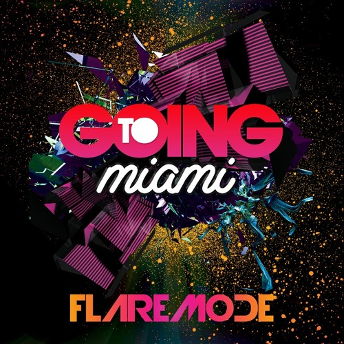 Flaremode - Going To Miami ( Original Extended Mix )