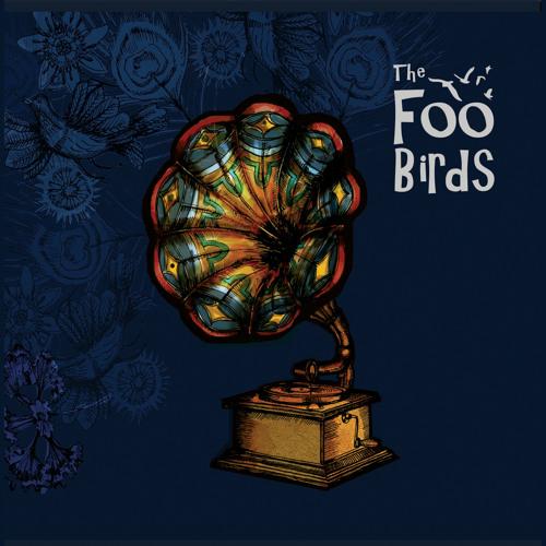 The Foo Birds - Debut Album