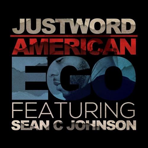 Justword - American Ego (feat. Sean C. Johnson)