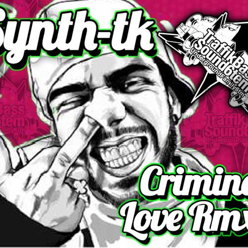 Criminal Love synthTk Rmx - final version