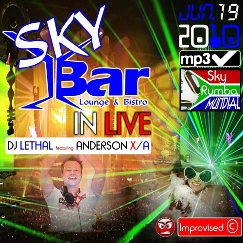 SKY BAR DJ LETHAL FT ANDERSON OLLARVES HOUSE PACHANGA ELECTRO FLOW 2010