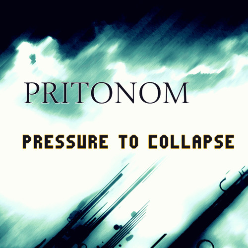 PRITONOM - Pressure to Collapse (Original Mix UNMSTRD)