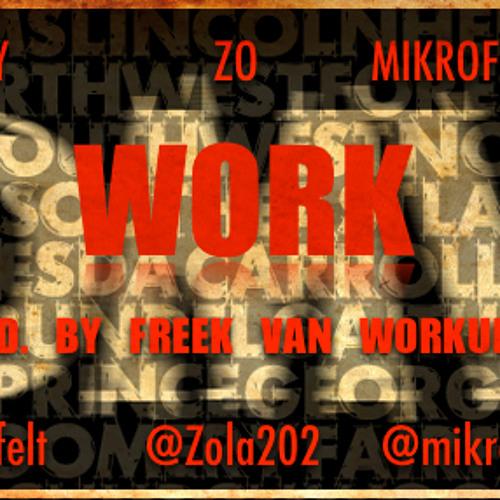 Work Feat @Zola202 @MikrofoneRob (Prod By Freek Van Workum)