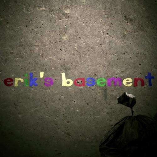 Erik's Basement