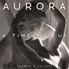 A Time For Us - Aurora Colson - FREE DOWNLOAD
