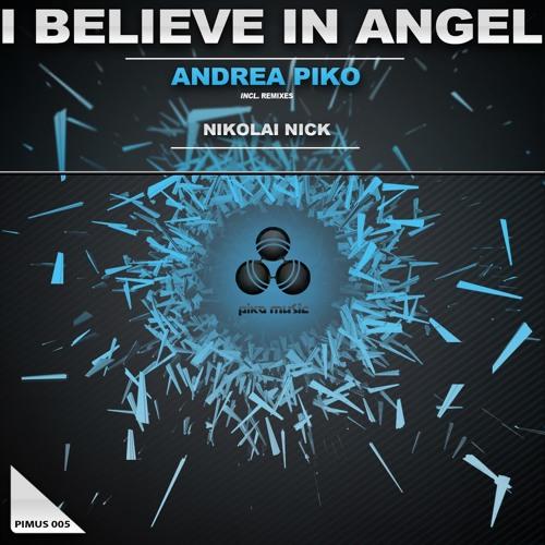 Andrea Piko - I believe in Angel (Nikolai Nick Remix)