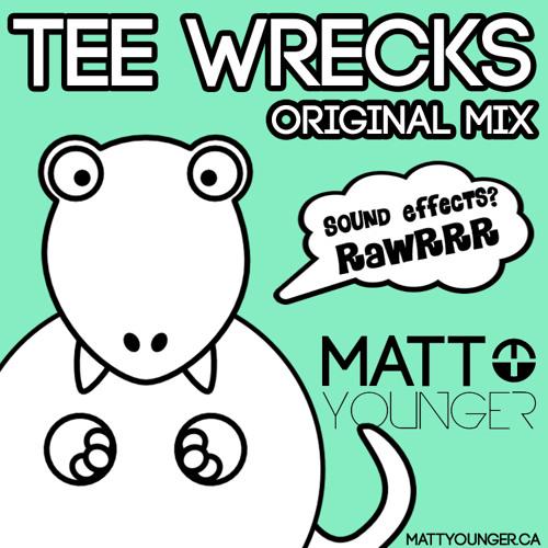 Matt Younger - Tee Wrecks (Orignal Mix) [Free Download]
