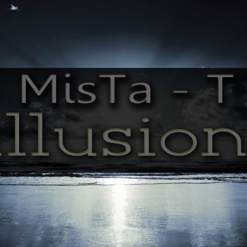 MisTa - T - Illusions