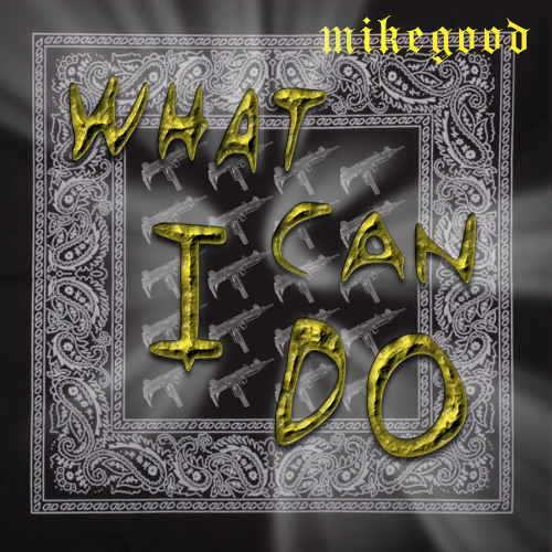 Mike Good - What Can I Do