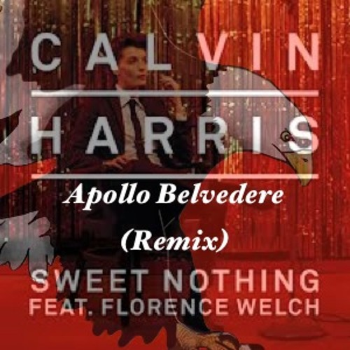 Calvin Harris 'Sweet Nothing'  (Apollo Belvedere Remix)