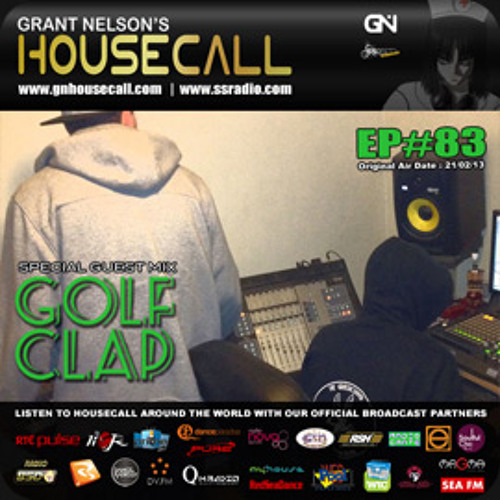 Golf Clap Guest Mix - Grant Nelson's Housecall - February 2013