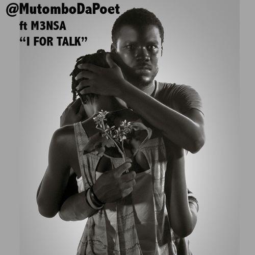 "Mutombo Da Poet - ""I For Talk"" feat M3nsa"