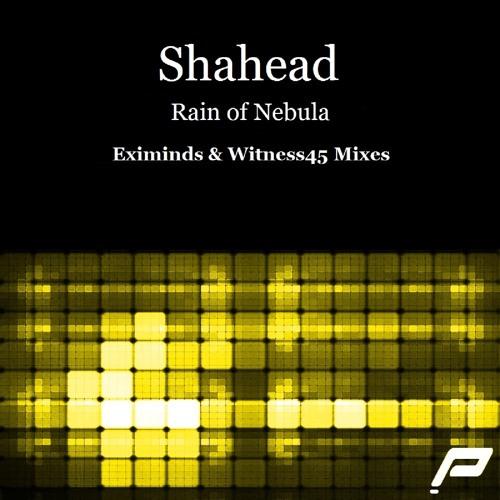 Shahead - Rain Of Nebula (Eximinds Remix)