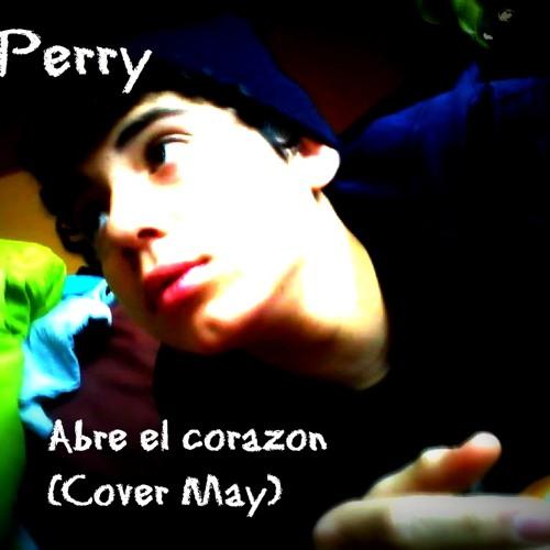 El Perry- Abre el corazon (Cover May) (Beat Coldman)