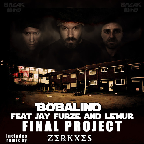 BWP011 - Bobalino feat Jay Furze & Lemur - Final Project (ZerkXes Remix) out Now