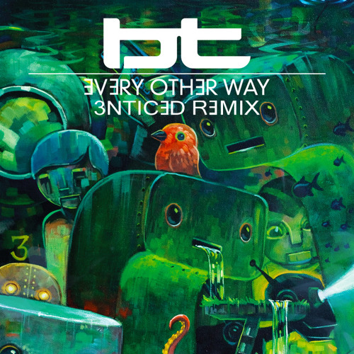 BT feat. JES - Every Other Way (3nticed Remix)