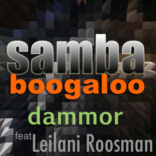 Samba Boogaloo - SAMBABOOGALOO - Dammor (feat. Leilani Roosman)