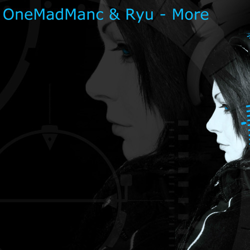 MORE - OneMadManc & Ryu (FREE DOWNLOAD)