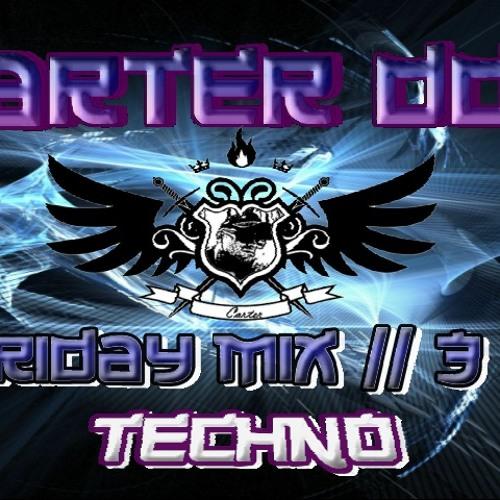 Carter DDT // Friday Mix // 3 // TECHNO [22-02-13]