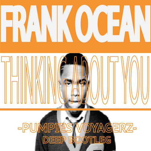 Frank Ocean- Thinking about you (The Voyagers Deep Bootleg)