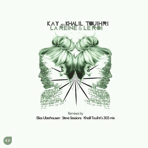 Kay - La Reine & Le Roi (Steve Sessions Remix)