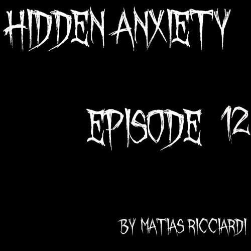 Matias Ricciardi - Hidden Anxiety (EPISODE 12 Intro)